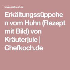 Erkältungssüppchen vom Huhn (Rezept mit Bild) von Kräuterjule | Chefkoch.de