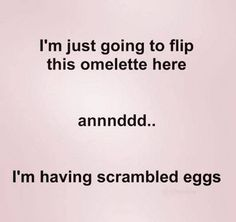 Yep.  Which is why I just scramble the eggs and add the filling in on purpose.