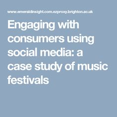 Engaging with consumers using social media: a case study of music festivals