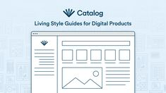 With Catalog you combine design documentation with real, live     components in one single place, making collaboration between     designers and developers seamless.