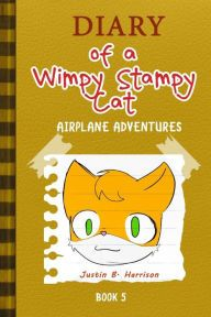 Diary Of A Wimpy Stampy Cat: Airplane Adventures (Book 5)