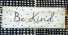 :: Be Kind :: Pallet sign. You will never regret being kind to others. The Vintage Pallet thevintagepallet@mail.com