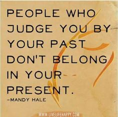 People Who Judge You by Your Past - Live Life Happy Great Quotes, Quotes To Live By, Inspirational Quotes, Amazing Quotes, Magical Quotes, Motivational Board, Unique Quotes, Motivational Thoughts, Words Quotes