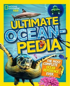 Ultimate Ocean-Pedia: The Most Complete Ocean Reference Ever