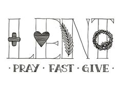 Look to Him and be Radiant: Lent: Pray, Fast, Give Printable. Free coloring page and ideas for kids for Lent