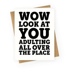 """This sassy graduation card is perfect for daughters from their funny parents """"Wow look at you adulting all over the place."""" This sarcastic greeting card is also great for fans of funny greeting cards, funny cards, cards for sons, and best friend cards."""