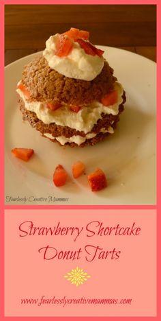 Strawberry Shortcake Donut Tart #foodieextravaganza