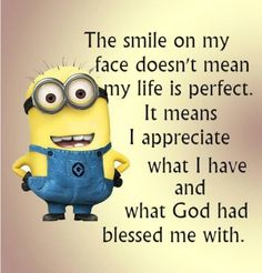 Appreciate what God blessed me with Prayer Quotes, Faith Quotes, Bible Quotes, Bible Verses, Cute Minions, My Minion, Minion Humor, Despicable Minions, Funny Minion