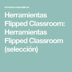 Herramientas Flipped Classroom: Herramientas Flipped Classroom (selección)