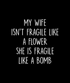 I think that I am both Life Quotes Love, Great Quotes, Quotes To Live By, Me Quotes, Funny Quotes, Inspirational Quotes, Funny Marriage Sayings, Funny Husband Quotes, Shirt Quotes