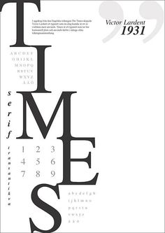 Typeface poster - Times by Francelia , via Behance I chose this pin as inspiration because I liked how, visually, the left side of the poster was heavier and contained more of the information than the right side. Typo Poster, Poster Fonts, Typographic Poster, Graphic Design Posters, Graphic Design Typography, Lettering Design, Typo Design, 3d Typography, Graphic Design Projects