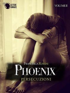 .......................SOGNI NEL CALAMAIO: Un altro piccolo assaggio di Phoenix persecuzioni