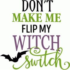 Silhouette Design Store - View Design #97812: don't make me flip my witch switch phrase