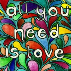 Love is all you need Beatles Lyrics, Beatles Love, Beatles Art, Beatles Quotes, Song Lyrics, Imagine John Lennon, All You Need Is Love, Peace And Love, My Love
