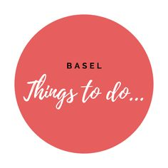 Stuff To Do, Things To Do, Basel, Things To Make