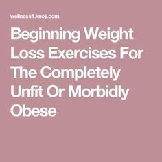Beginning Weight Loss Übungen für die völlig ungeeignet oder krankhaft fettleibig   - exercise - #Beginning #die #Exercise #Fettleibig #für #krankhaft #loss #oder #Übungen #ungeeignet #völlig #Weight