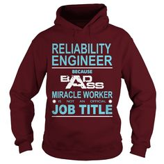 RELIABILITY ENGINEER BECAUSE BADASS MIRACLE WORKER IS NOT AN OFFICIAL JOB TITLE T-SHIRT, HOODIE==►►CLICK TO ORDER SHIRT NOW #reliability #engineer #CareerTshirt #Careershirt #SunfrogTshirts #Sunfrogshirts #shirts #tshirt #tshirts #hoodies #hoodie #sweatshirt #fashion #style