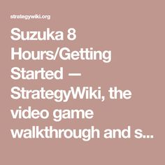 Suzuka 8 Hours/Getting Started — StrategyWiki, the video game walkthrough and strategy guide wiki