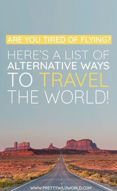 Are you tired of always taking flights between destinations? Lucky you there are alternative ways to travel the world! Ways To Travel, Packing Tips For Travel, Travel Guides, Places To Travel, Travel Destinations, Travel Hacks, Travel Plan, Travel Stuff, Travel Essentials