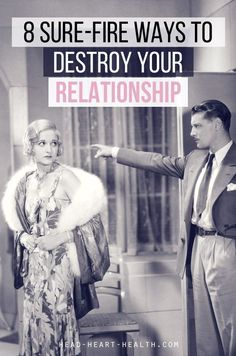 Relationships will end for a variety of reasons, some within your control and some not. These eight sure-fire ways to destroy your relationship are within your control, and if you can make sure to avoid them, your relationship has a much greater chance of working out >> click to read more about #sex, #relationships, orgasms, intimacy, #dating and #love.
