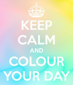 KEEP CALM AND COLOUR YOUR DAY - KEEP CALM AND CARRY ON Image Generator