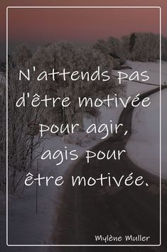 belle phrase {Mylène Muller}