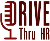 Join me on Thursday, July 11 for the lunch hour (12 pm - Central) on Drive Thu HR!