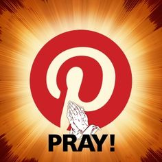 """Unique pin. Pinterest icon with praying hands and the word, """"Pray!"""" Love it! . Please also visit www.JustForYouPropheticArt.com for more colorful Prophetic Art you might like to pin. Thanks for looking!"""
