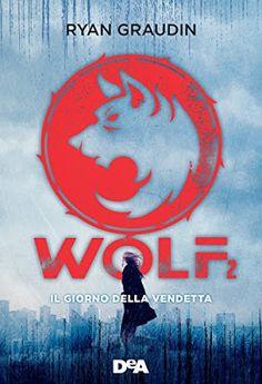 Leggere Romanticamente e Fantasy: Anteprima: WOLF 2: Il giorno della vendetta di Rya...