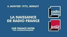 Le 6 janvier 1975 à minuit pile, Radio France entre en service sous la houlette de sa première présidente, Jacqueline Baudrier, après que les auditeurs de France Inter ont pu entendre une dernière fois l'ancien jingle de la chaîne, et une première fois le nouveau... ainsi qu'une Marseillaise.