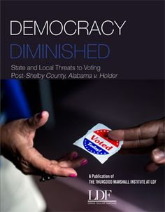 Democracy Diminished: State and Local Threats to Voting Post-Shelby County, Alabama v. Important News, Criminal Justice, White Paper, Social Justice, Alabama, Public