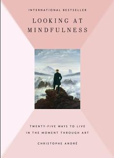 If you're a visual person this is the book that makes the practice of mindfullness all the more meaningful by the art that surrounds us.