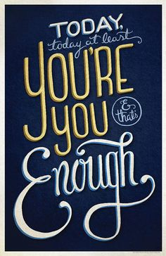 11x17 poster print, original artwork of lyrics from the Broadway show Dear Evan Hansen. Today, today at least you're you, and that's enough. #deh #dearevanhansen #youwillbefound