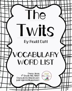 The Twits Novel Study Unit: comprehension, vocabulary