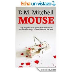 MOUSE (a psychological thriller and murder-mystery) (English Edition) eBook: D. M. Mitchell: Amazon.es: Tienda Kindle