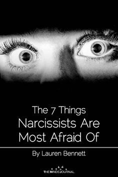 The 7 Things Narcissists Are Most Afraid Of - https://themindsjournal.com/narcissists-most-afraid-of/
