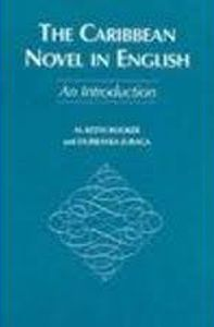 The Caribbean Novel in English: An Introduction by M. Keith Booker and Dubravka Juraga - C 722 BOO