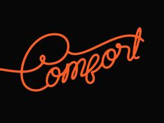 Comfort designed by Yondr Studio. Connect with them on Dribbble; Sign Writing, Show And Tell, Apparel Design, Hand Lettering, Typography, Design Inspiration, Neon Signs, Calligraphy, Wine Labels