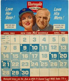Rheingold's 1963 New York Mets Calendar, featuring Casey Stengel and . Ny Mets, New York Mets, Vintage Advertisements, Vintage Ads, Casey Stengel, Vintage Cocktails, Vintage Calendar, Beer Poster, Alcohol