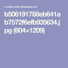 b506191788eb641ab7572f6efb935634.jpg (604×1209)