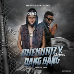 "Mp3 Download: Dhekumzy - ""Dang Dang"" ft. Skales"