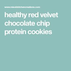 healthy red velvet chocolate chip protein cookies