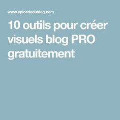 10 outils pour créer visuels blog PRO gratuitement