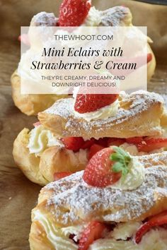 Delicious Mini Eclairs With Strawberries & Cream ~ The WHOot Eclairs, Mini Desserts, Dessert Recipes, Yummy Recipes, Savory Pastry, Cooking For Two, Strawberries And Cream, Mini Cakes, Christmas Baking