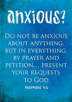 there are LOTS of scriptures that talk about not being anxious or fearful... I believe GOD is trying to tell us to TRUST Him.