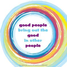Good people quote via www.Facebook.com/AFeelGoodWorld