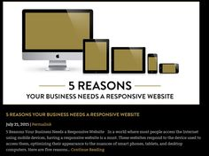 In a world where most people access the Internet using mobile devices, having a responsive website is a must. These websites respond to the device used to access them, optimizing their appearance to the nuances of smart phones, tablets, and desktop computers. Here are five reasons why you should consider responsive design: