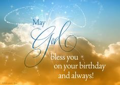 God bless you on your birthday and always.
