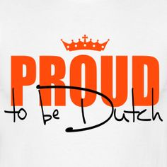 'And we are Dutch!' vul ik aan.