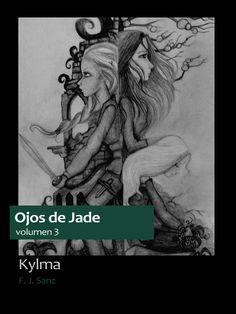 Cubierta de Kylma, tercer libro de la serie de fantasía épica Ojos de Jade, que puedes descargar gratis desde su web: http://www.fjsanz.com